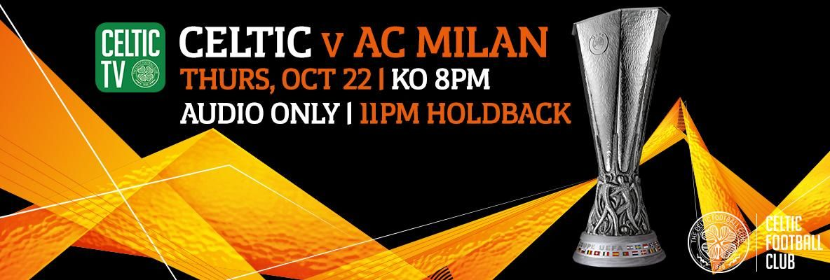 Celtic v AC Milan - live audio on Celtic TV