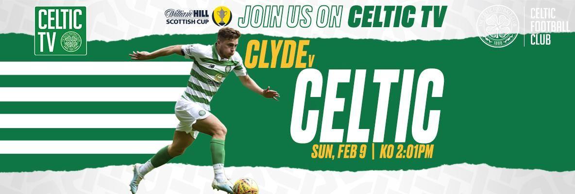 Scottish Cup action live on Celtic TV: Clyde v Celtic